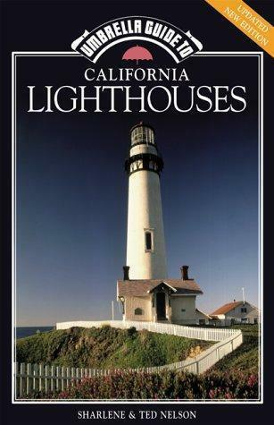 Umbrella Guide to California Lighthouses by Sharlene Nelson