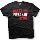 Matt Freakin Ryan  - Matt Ryan of the Atlanta Falcons - 2 - Funny T-Shirt