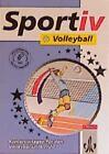 Sportiv: Volleyball von Ulrich Fischer, Herbert Zoglowek und Kerstin Eisenberger (1995, Taschenbuch)