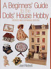 A Beginner's Guide to the Dolls' House Hobby by Jean Nisbett (Paperback, 2005)