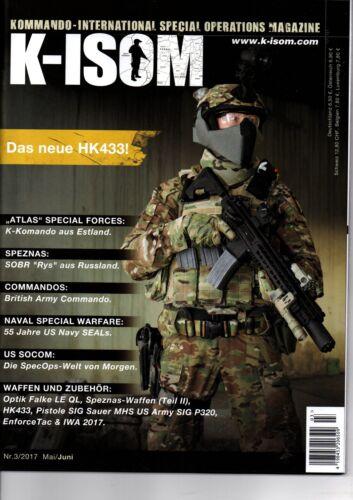 K-ISOM 3//2017 Special Operations Magazin HK 433  SPEZNAS Waffen Navy Seals NEU