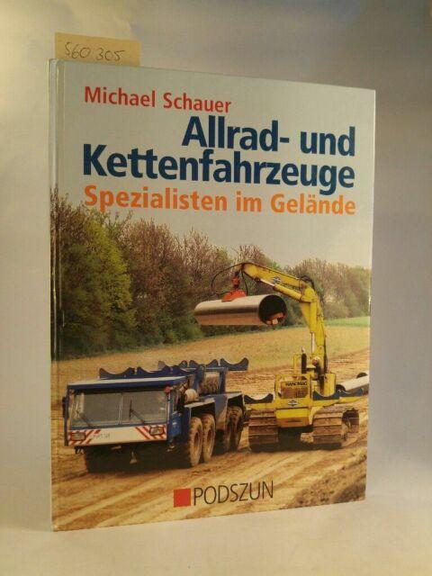 Allrad- und Kettenfahrzeuge. Spezialisten im Gelände. Schauer, Michael:
