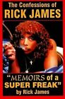 Confessions of Rick James: Memoirs of a Super Freak by Rick James (Paperback, 2007)