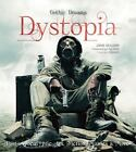Gothic Dreams: Dystopia : Post-Apocalyptic Art, Fiction and the Movies by Dave Golder and Russ Thorne (2015, Hardcover, New Edition)