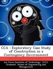 Cca: Exploratory Case Study of Construction in a Contingency Environment by Michael J Pluger (Paperback / softback, 2012)