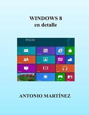 WINDOWS 8 en Detalle by Antonio Martinez (2012, Paperback)