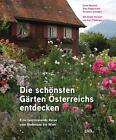 Die schönsten Gärten Österreichs entdecken von Elke Papouschek, Veronika Schubert und Ursel Borstell (2012, Gebundene Ausgabe)