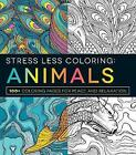 Stress Less Coloring: Animals: 100+ Coloring Pages for Peace and Relaxation by Adams Media (Paperback, 2015)