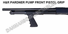 H&R PARDNER TACTICAL (FRONT) PUMP PISTOL GRIP, FOR THE 12 GAUGE PARDNER (NEW)!