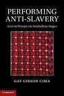 Performing Anti-Slavery: Activist Women on Antebellum Stages by Gay Gibson Cima (Hardback, 2014)