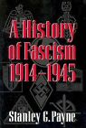 History of Fascism 1914 - 1945 by Stanley G. Payne (Paperback)