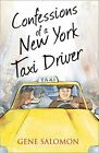 Confessions of a New York Taxi Driver by Eugene Salomon (Paperback, 2012)