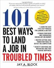 101 Best Ways to Land a Job in Troubled Times (Bus