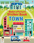 Make a Picture Sticker Book Town by Felicity Brooks (Paperback, 2013)