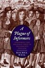A Plague of Informers: Conspiracy and Political Trust in William III's England by Rachel Weil (Hardback, 2014)