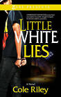 Little White Lies by Cole Riley (Paperback, 2013)
