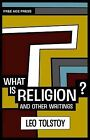 What is Religion? and Other Writings by Leo Tolstoy (Paperback, 2010)
