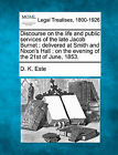 Discourse on the Life and Public Services of the Late Jacob Burnet: Delivered at Smith and Nixon's Hall: On the Evening of the 21st of June, 1853. by D K Este (Paperback / softback, 2010)
