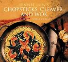 Chopsticks, Cleaver and Wok : Homestyle Chinese Cooking by Jennie Low (1997, Paperback)