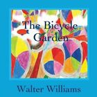 The Bicycle Garden by Walter Williams (Paperback / softback, 2013)