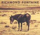 You Cant Go Back If Theres Nothing To Go Back To von Richmond Fontaine (2016)