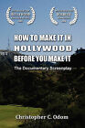 How to Make It in Hollywood Before You Make It by Christopher C Odom (Paperback / softback, 2008)