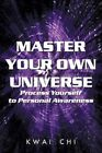 Master Your Own Universe Process Yourself to Personal Awareness 9781449078188