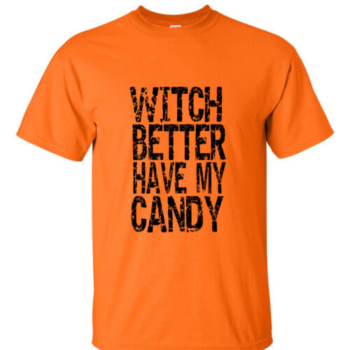 Witch Better Have My Candy T Shirt Halloween Funny Humor Trick or Treat Tee