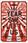 The Year She Left Us by Kathryn Ma (Hardback, 2014)