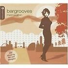 Various Artists - Bargrooves (Metropolitan/Mixed by Ben Sowton/Mixed by The Soul Avengerz, 2004)