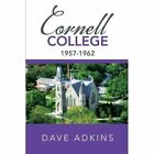 Memories of Cornell College: 1957-1962 by Dave Adkins (Paperback / softback, 2013)