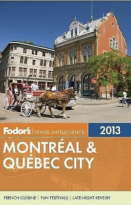 Fodor's Montreal & Quebec City 2013 (Full-color Travel Guide)-ExLibrary