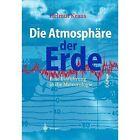 Die Atmosphare Der Erde: Eine Einfuhrung in Die Meteorologie by Helmut Kraus (Paperback / softback, 2014)