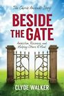 Beside the Gate: The Carrie Ahrendt Story by Clyde Walker (Paperback / softback, 2013)