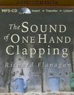 The Sound of One Hand Clapping by Richard Flanagan (CD-Audio, 2015)
