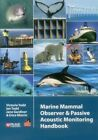 The Marine Mammal Observer and Passive Acoustic Monitoring Handbook by Jane Gardiner, Victoria Todd, Ian Todd, Erica Morrin (Paperback, 2014)