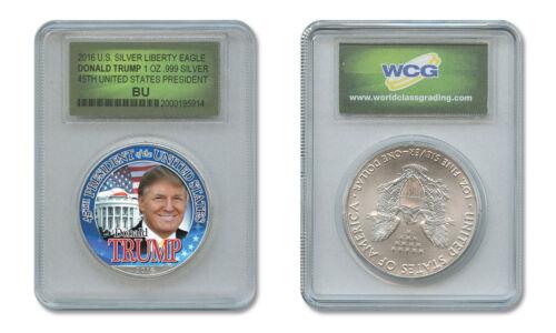 DONALD J TRUMP 45th President 1 oz American .999 Silver Eagle in Slabbed Holder