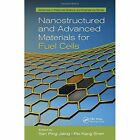 Nanostructured and Advanced Materials for Fuel Cells by Taylor & Francis Inc (Hardback, 2013)