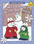 Max & Ruby's Winter Adventure With 75 Reusable Stickers 9780448446844