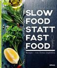 Slow Food statt Fast Food von Martin Porstner und Anne Sophie Fleckenstein (2016, Gebundene Ausgabe)