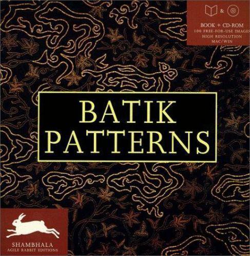 Shambhala Agile Rabbit Editions Ser.: Batik Patterns By