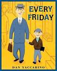Every Friday by Dan Yaccarino (Paperback, 2012)