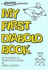 My First Diabolo Book: An Introduction to Diabolo Techniques by Donald Grant (Paperback, 1995)