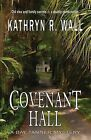 Covenant Hall by Kathryn R Wall (Paperback / softback, 2013)