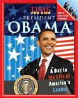 President Obama : A Day in the Life of America's Leader by Time for Kids Editors (2009, Paperback)