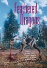 Feathered Dragons: Studies on the Transition from Dinosaurs to Birds by Indiana University Press (Hardback, 2004)