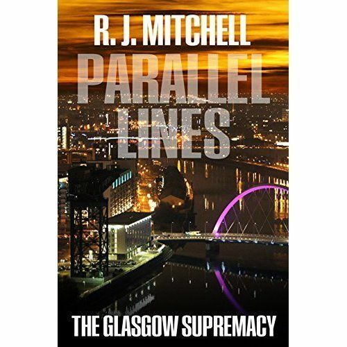 Parallel Lines (The Glasgow Supremacy), R. J. Mitchell, Very Good Book