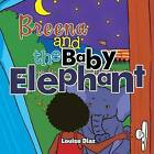 Breena and the Baby Elephant by Louise Diaz (Paperback / softback, 2014)
