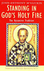 Standing in God's Holy Fire: The Byzantine Tradition by John Anthony McGuckin (Paperback, 2001)
