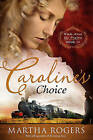 Caroline's Choice by Martha Rogers (Paperback / softback, 2011)